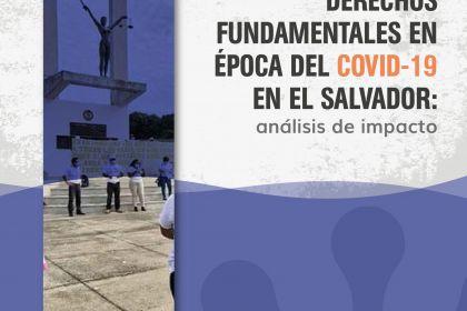 Derechos Fundamentales en Época del COVID-19 en El Salvador: análisis de impacto.