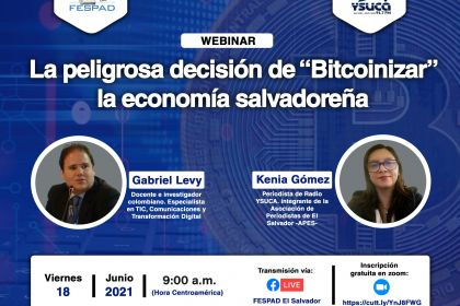 """FESPAD realizará webinar: La peligrosa decisión de """"Bitcoinizar"""" la economía salvadoreña"""